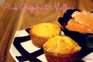 Craving Muffins – Pink Grapefruit Muffins To Be Exact