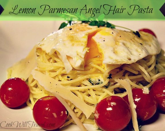 Pasta + A Fried Egg = Lemon Parmesan Angel Hair Deliciousness