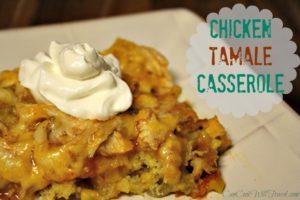 Hola Chicken Tamale Casserole!