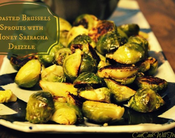 Roasted Brussels Sprouts with Honey Sriracha Drizzle – Oh So Good!