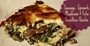 Breaking Tradition with Sausage, Spinach and Feta Quiche