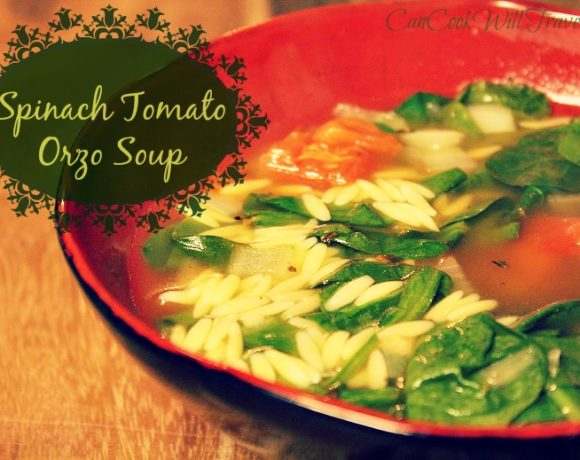 Warming Up with Spinach Tomato Orzo Soup…Yum!