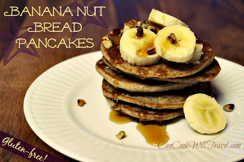 Gluten-Free Banana Nut Pancakes - Can Cook, Will Travel