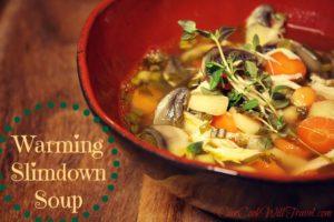 Warming Slimdown Soup = Guiltfree Soup for Me!