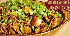 Spicy Sriracha Shrimp and Zucchini Lo Mein
