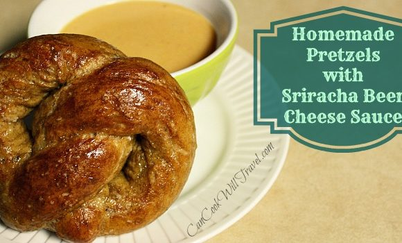 Homemade Pretzels with Sriracha Beer Cheese Sauce…Oh My Goodness, these are GOOD!