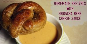 Homemade Pretzels with Sriracha Beer Cheese Sauce