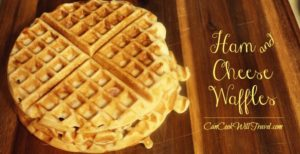 Ham and Cheese Waffles Hit the spot Anytime!