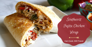 Southwest Fajita Chicken Wraps…That's a Wrap!