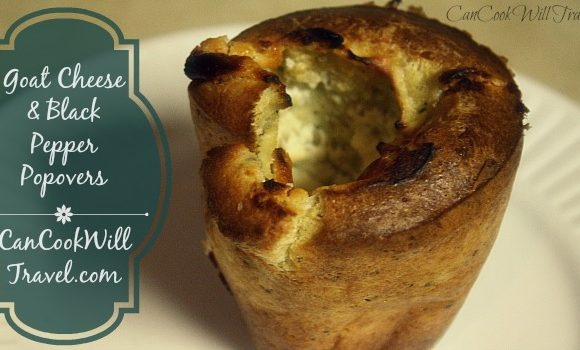 Goat Cheese and Black Pepper Popovers…You Had Me at Goat Cheese