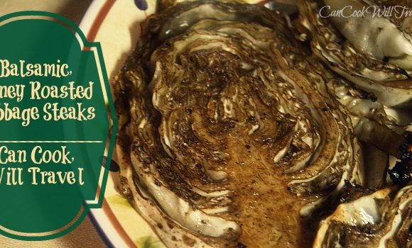 Balsamic, Honey Roasted Cabbage Steaks