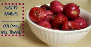 Roasted Radishes…Just Wow!