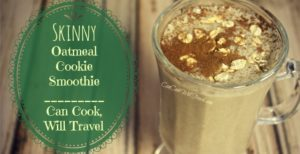 Skinny Oatmeal Cookie Smoothie…Just Like Old Times but Healthier!