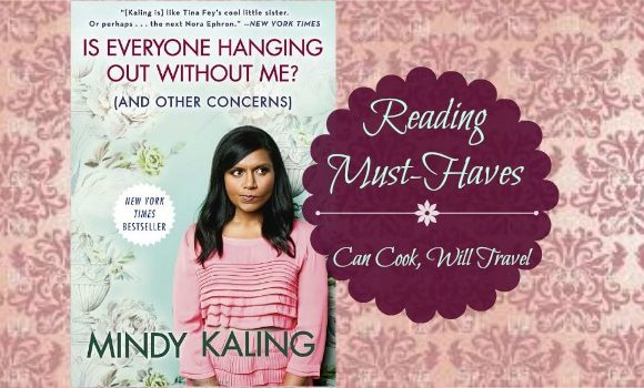 Reading Must-Haves: Mindy Kaling's Is Everyone Hanging Out Without Me?