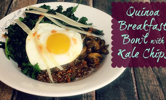 Quinoa Breakfast Bowl with Kale Chips…Oh Yes!!