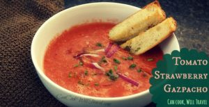 Tomato Strawberry Gazpacho…Take That, Summer!
