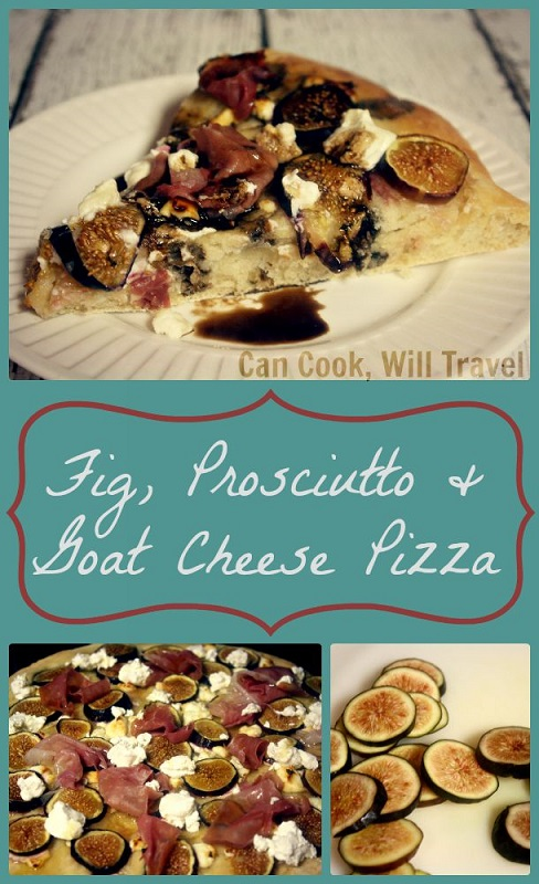 Fig, Prosciutto and Goat Cheese Pizza - Don't Mind If I Do! - Can Cook ...