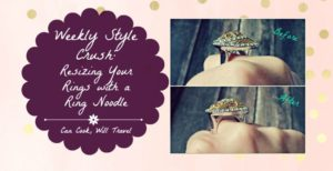 Weekly Style Crush: How to Re-size Your Ring And Increase Your Jewelry Collection