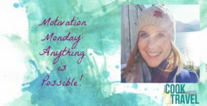 Motivation Monday: Anything is Possible