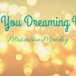 Are You Dreaming Big-