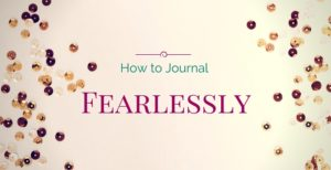 Weekly Crush: How to Journal Fearlessly