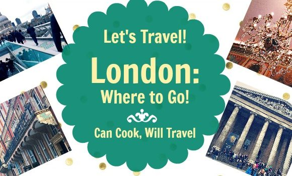 Let's Travel: London Spots You Can't Miss