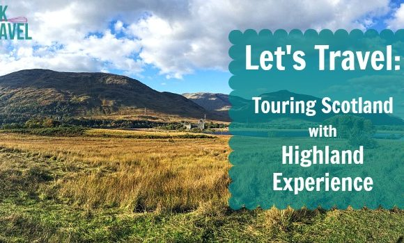 Touring Scotland with Highland Experience