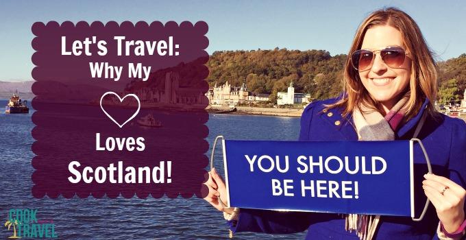 Why My Heart Loves Scotland