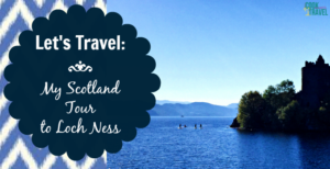 Let's Travel: Our Day Trip to Loch Ness