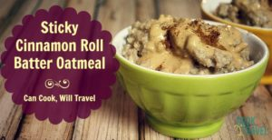 Healthy Sticky Cinnamon Roll Batter Oatmeal … Yum!
