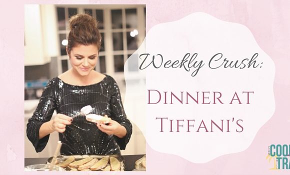 Weekly Crush: Dinner at Tiffani's is Back!