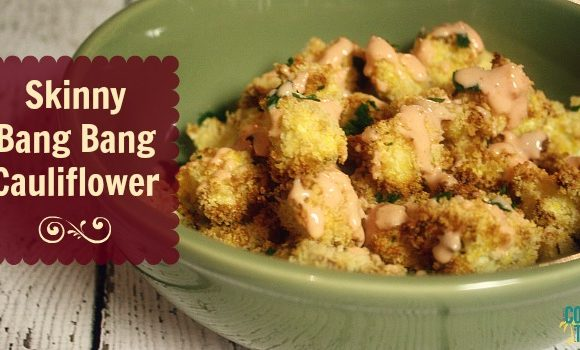 Skinny Bang Bang Cauliflower is a Hit, Hit, Hit!