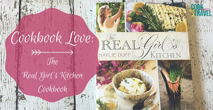 Cookbook Love: The Real Girl\'s Kitchen Cookbook - Can Cook, Will Travel