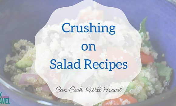 Crushing on Salad Recipes