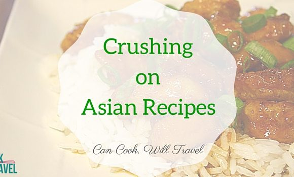 Crushing on Asian Recipes