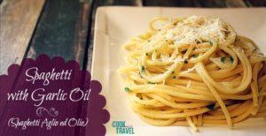 Spaghetti Aglio Ed Olio is a Simple & Sexy Dish
