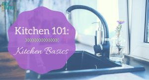 Kitchen 101: The Kitchen Basics