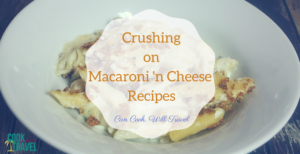 Crushing on Macaroni 'n Cheese Recipes