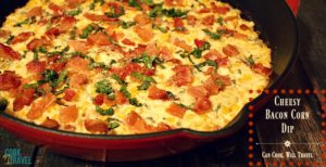Cheesy Bacon Corn Dip for Game Day