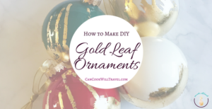 DIY Christmas: Gold Leaf Painted Ornaments