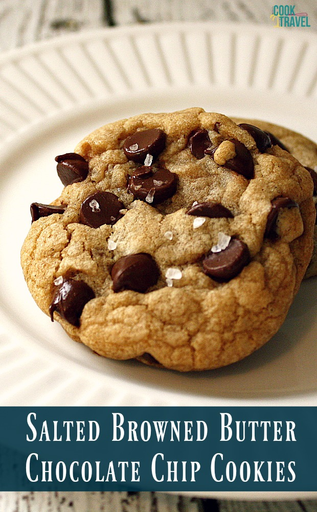 Salted Browned Butter Chocolate Chip Cookies - Can Cook, Will Travel