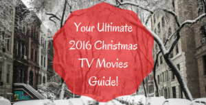 Your Ultimate 2016 Christmas TV Movies Guide