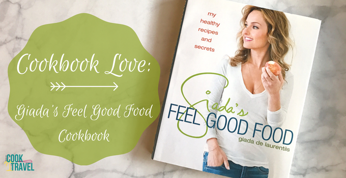 Cookbook love giadas feel good food can cook will travel feel good food forumfinder Image collections