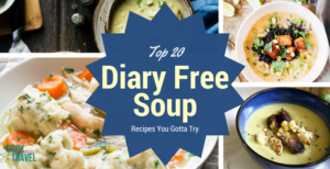 20 Dairy Free Soup Recipes You'll Love!