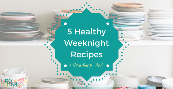 Healthy Weeknight Meals