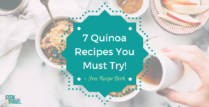 7 Must Try Quinoa Dishes You'll Love!