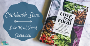 Cookbook Love: Love Real Food