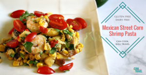 Mexican Street Corn Shrimp Pasta = Crazy Good!