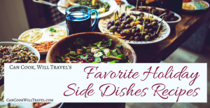 My Favorite Holiday Side Dishes Recipes